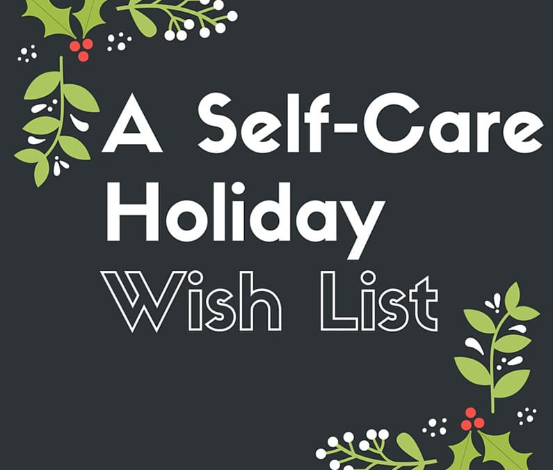 10 Holiday Wellness and Self-Care Tips to Help You Through the Season
